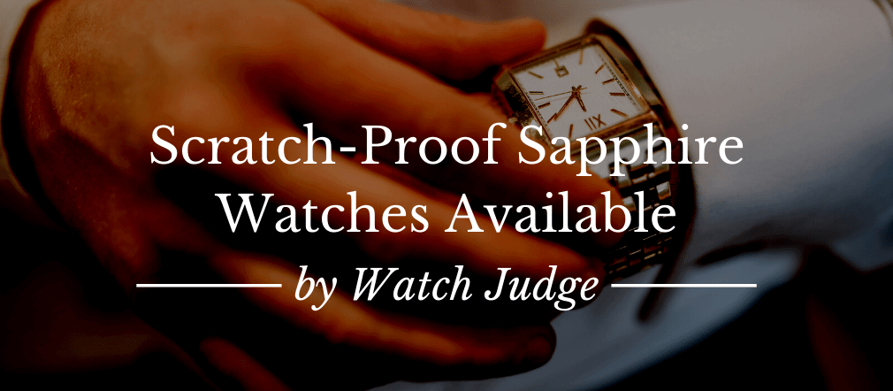 10 Scratch-Proof Sapphire Watches Available In 2020
